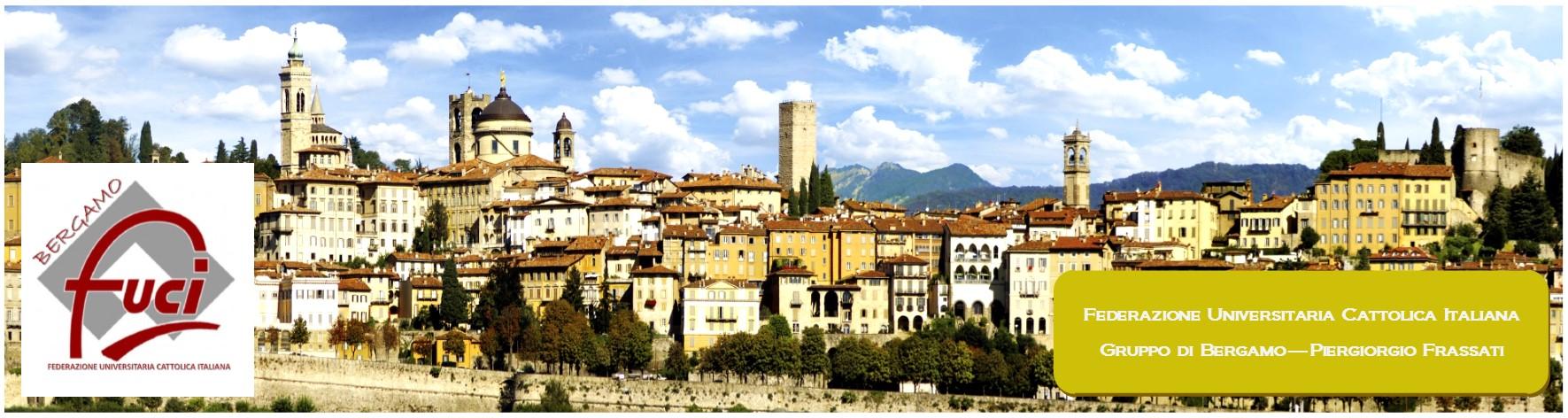 FUCI Federazione Universitaria Cattolica Italiana - Gruppo di Bergamo